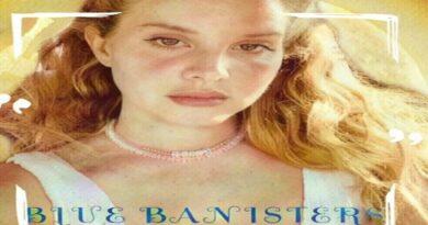 Blue Banisters Lyrics - Lana Del Rey
