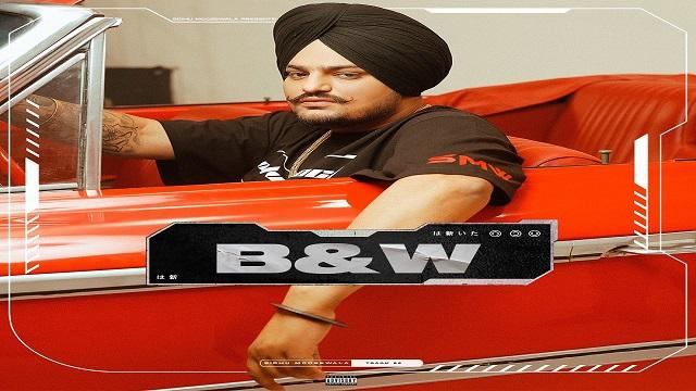 B&W Lyrics Sidhu Mossewala
