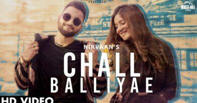 Chall Balliyae Lyrics Nirvaan | Aakanksha Sareen