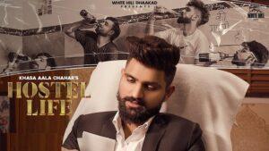 Hostel Life Lyrics Khasa Aala Chahar