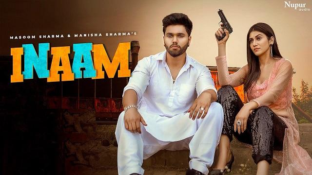 Inaam Lyrics Masoom Sharma | Manisha Sharma