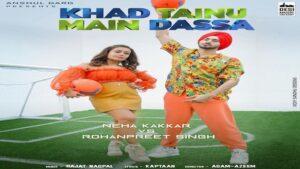 Khad Tainu Main Dassa Lyrics Neha Kakkar   NehuPreet