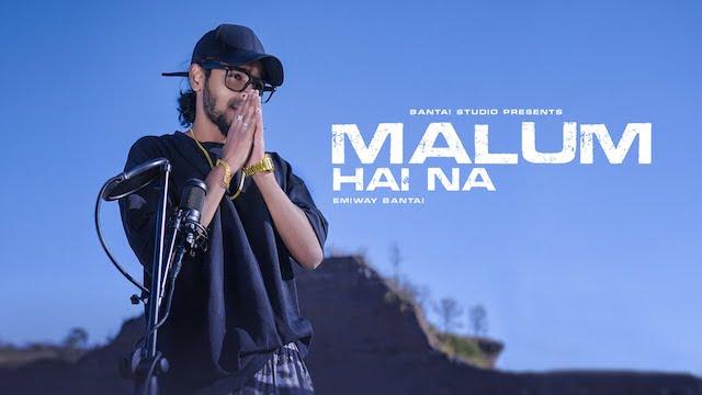 Malum Hai Na Lyrics Emiway Bantai