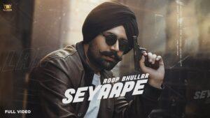 Seyaape Lyrics Roop Bhullar