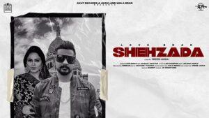 Shehzada Lyrics Love Brar | Gurlej Akhtar