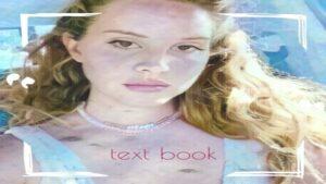 Text Book Lyrics - Lana Del Rey