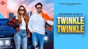 Twinkle Twinkle Lyrics Sukhman Heer