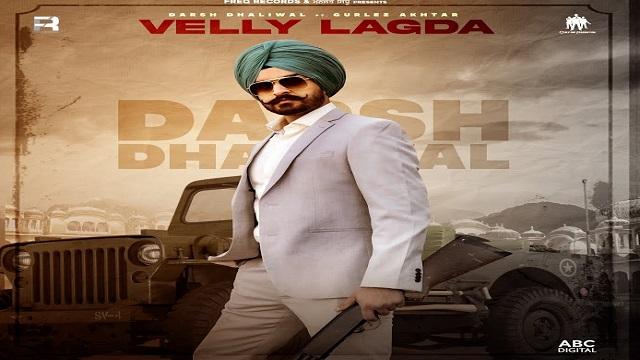 Velly Lagda Lyrics Darsh Dhaliwal | Gurlez Akhtar