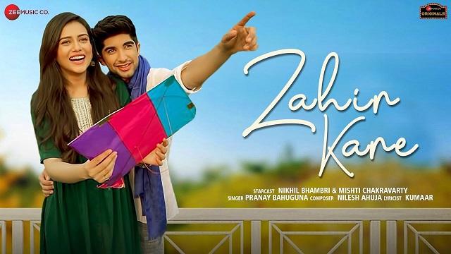 Zahir Kare Lyrics Pranay Bahuguna