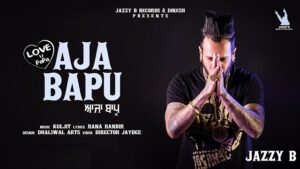 Aaja Bapu Love U Papa Lyrics Jazzy B