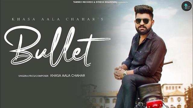 Bullet Lyrics Khasa Aala Chahar