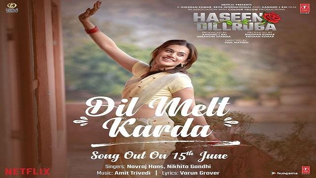Dil Melt Karda Lyrics - Haseen Dilruba