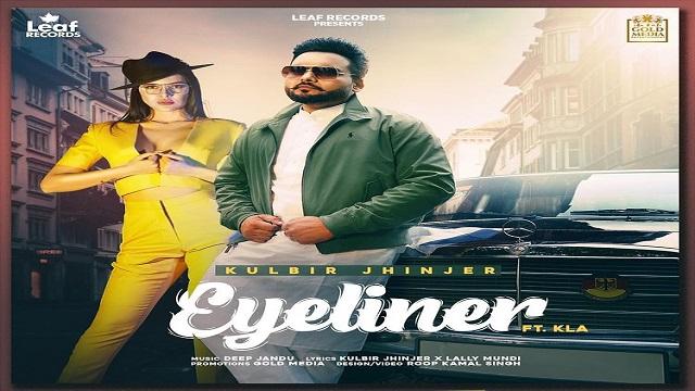 Eyeliner Lyrics kulbir Jhinjer | Kla