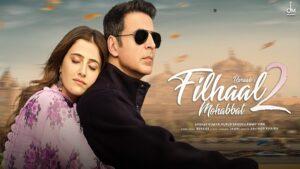 Filhaal 2 Mohabbat Lyrics - Akshay Kumar | B Praak