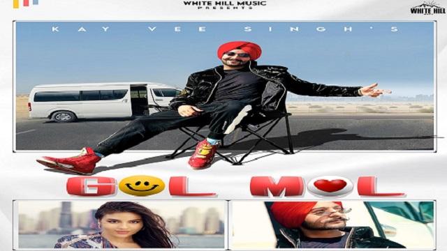 Gol Mol Lyrics Kay Vee Singh