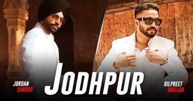 Jodhpur Lyrics Dilpreet Dhillon | Jordan Sandhu
