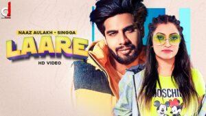 Laare Lyrics Naaz Aulakh | Singga