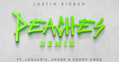 Peaches (Remix) Lyrics - Justin Bieber   Ludacris, Usher & Snoop Dogg