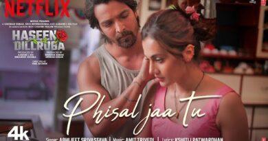 Phisal Jaa Tu Lyrics Haseen Dillruba