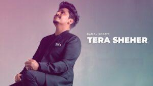 Tera Sheher Lyrics Supna   Kamal Khan