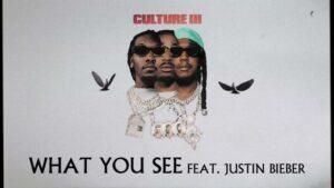 What You See Lyrics - Migos   Justin Bieber