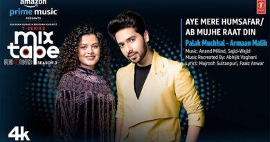 Aye Mere Humsafar / Ab Mujhe Raat Din Lyrics Palak Muchhal | Armaan Malik