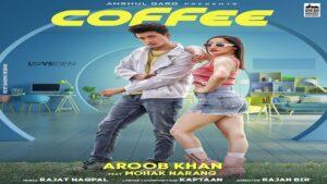 Coffee Lyrics Aroob khan   Mohak Narang