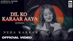 Dil Ko Karrar Aaya (Reprise) Lyrics - Neha Kakkar