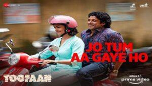 Jo Tum Aa Gaye Ho Lyrics Arijit Singh   Toofaan