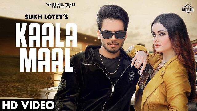 Kaala Maal Lyrics Sukh Lotey