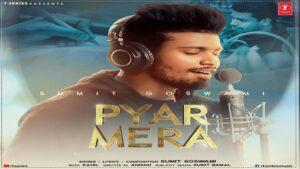 Pyar Mera Lyrics Sumit Goswami