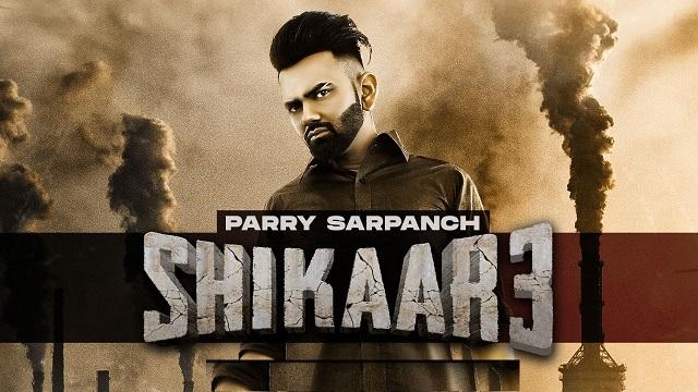 Shikaar 3 Lyrics Parry Sarpanch