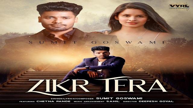 Zikr Tera Lyrics Sumit Goswami