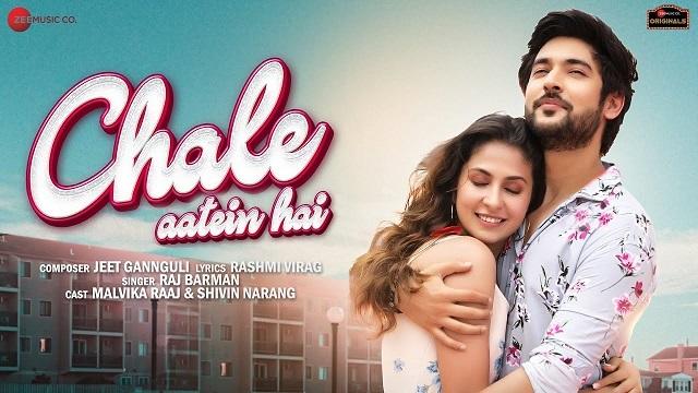 Chale Aatein Hai Lyrics Raj Barman