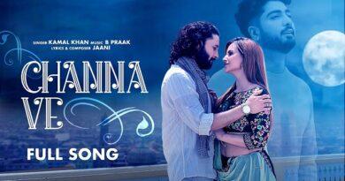 Channa Ve Lyrics - Kamal Khan | Ucha Pind