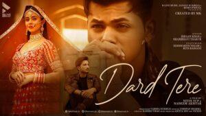 Dard Tere Lyrics Ishaan Khan | Shambhavi Thakur