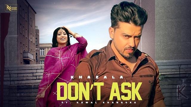 Don't Ask Lyrics Khazala   Gurlez Akhtar
