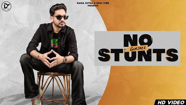 No Stunts Lyrics Gurjazz