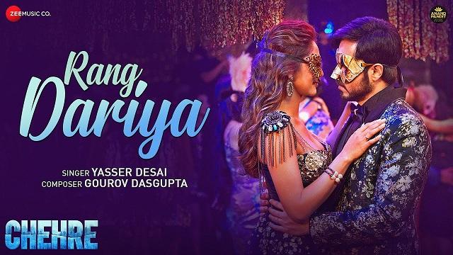 Rang Dariya Lyrics Chehre | Yasser Desai