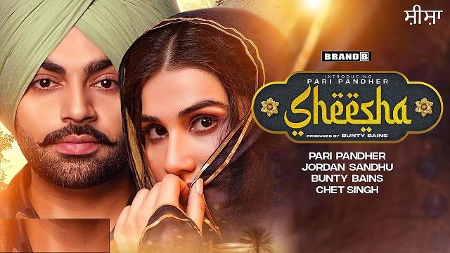 Sheesha Lyrics Pari Pandher | Jordan Sandhu
