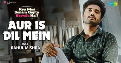 Aur Is Dil Mein Lyrics Kya Meri Sonam Gupta Bewafa Hai