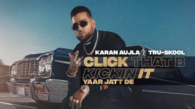 Click That B Kickin It Lyrics Karan Aujla