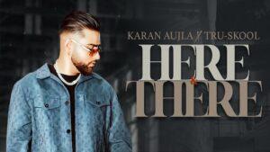Here & There Lyrics Karan Aujla