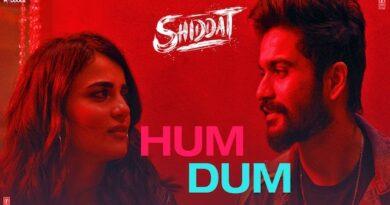 Hum Dum Lyrics Shiddat
