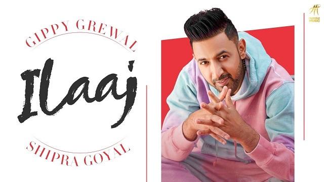 Ilaaj Lyrics Gippy Grewal   Limited Edition