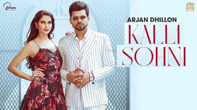 Kalli Sohni Lyrics Arjan Dhillon