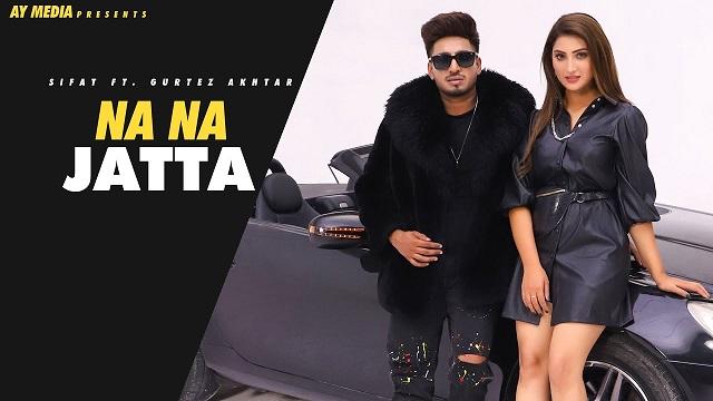 Na Na Jatta Lyrics Sifat   Gurlez Akhtar