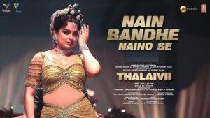 Nain Bandhe Naino Se Lyrics Thalaivii