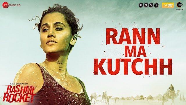 Rann Ma Kutchh Lyrics - Rashmi Rocket