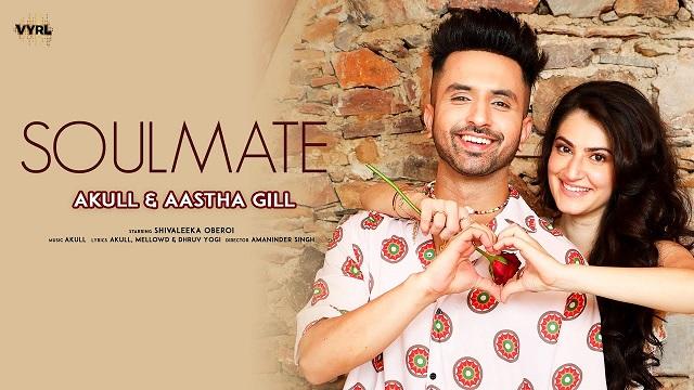 Soulmate Lyrics Akull | Aastha Gill